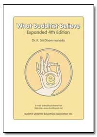 What Buddhist Believe by Dhammananda, K. Sri, Dr.