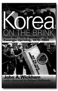 Korea on the Brink : The 12/12 Incident ... by Wickham, John A., Jr.