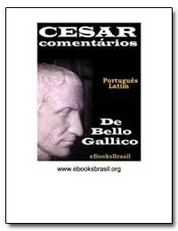 Cesar Comentarios de Bello Gallico by Cesar, C. Julius