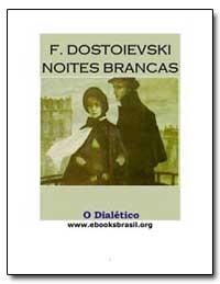 F. Dostoievski Notices Brancas by Dostoievski, F.