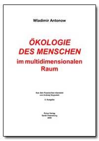 Okologie des Menschen Im Multidimensiona... by Antonov, Vladimir, Ph. D.
