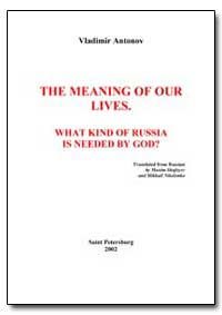 The Meaning of Our Lives. What Kind of R... by Shafeyev, Maxim