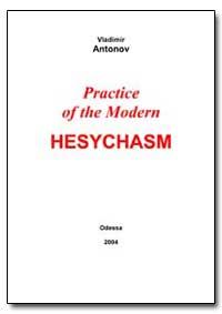 Practice of the Modern Hesychasm by Zubkova, Anna