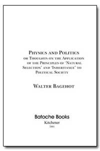Physics and Politics by Bagehot, Walter