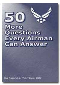 50 More Questions Every Airman Can Answe... by Frederick, L.