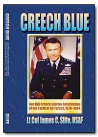 Creech Blue Gen Bill Creech and the Refo... by Slife, James C.