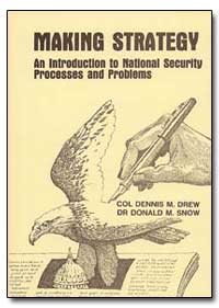 Making Strategy : An Introduction to Nat... by Drew, Dennis M.