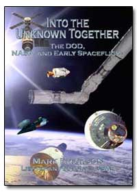 Into the Unknown Together the Dod, Nasa,... by Air University Press