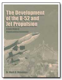 The Development of the B-52 and Jet Prop... by Mandeles, Mark D.