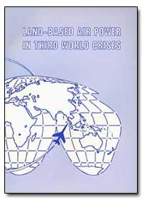 Land-Based Air Power in Third World Cris... by Mets, David R.