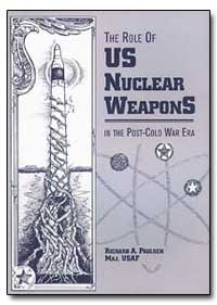 The Role of Us Nuclear Weapons in the Po... by Paulsen, Richard A.