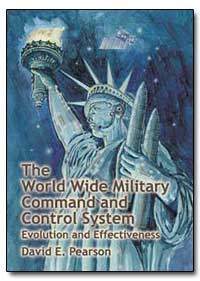 The World Wide Military Command and Cont... by Pearson, David E.