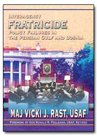 Interagency Fratricide Policy Failures i... by Rast, Vicki J.