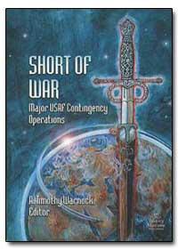 Short of War : Major Usaf Contingency Op... by Warnock, A. Timothy