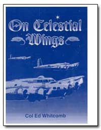 On Celestial Wings by Whitcomb, Edgar D.