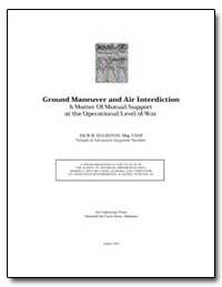 Ground Maneuver and Air Interdiction : A... by Egginton, Jack B.