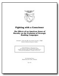 Fighting with a Conscience the Effects o... by Holland, Edward C.