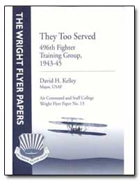 They Too Served 496Th Fighter Training G... by Kelley, David H.