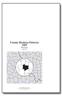 County Business Patterns 1993 Michigan by Riche, Martha Farnsworth