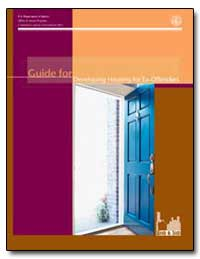 Guide for Developing Housing for Ex-Offe... by Daniels, Deborah J.
