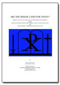 Are the Mosaic Laws for Today? by Lee, Francis Nigel, Rev., Dr.