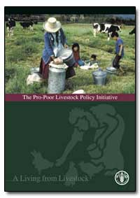 The Pro-Poor Livestock Policy Initiative by Food and Agriculture Organization of the United Na...