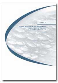 Part 1 World Review of Fisheries and Aqu... by Food and Agriculture Organization of the United Na...