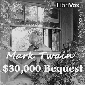 30,000 Dollar Bequest and Other Stories,... by Twain, Mark