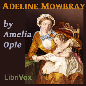 Adeline Mowbray by Opie, Amelia