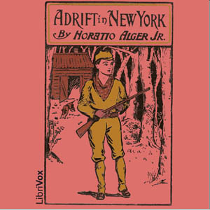 Adrift in New York by Alger, Horatio, Jr.