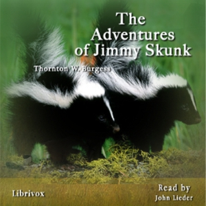 Adventures of Jimmy Skunk, The by Burgess, Thornton W.