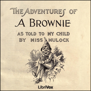 Adventures of a Brownie as Told to my Ch... by Craik, Dinah Maria Mulock