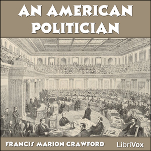 American Politician, An by Crawford, Francis Marion