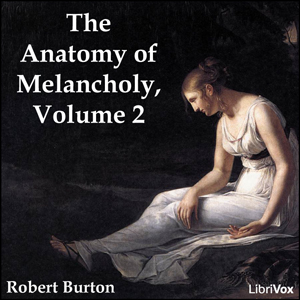 Anatomy of Melancholy Volume 2, The by Burton, Robert