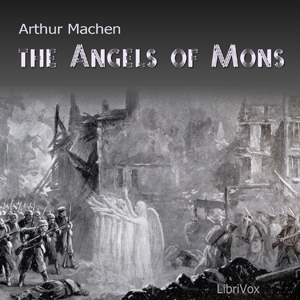 Angels of Mons, The by Machen, Arthur