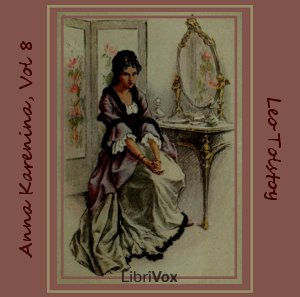 Anna Karenina, Book 8 by Tolstoy, Leo