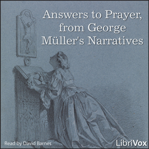 Answers to Prayer, from George Müller's ... by Müller, George