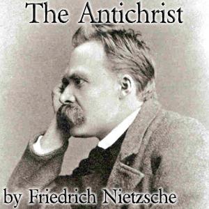 Antichrist, The by Nietzsche, Friedrich