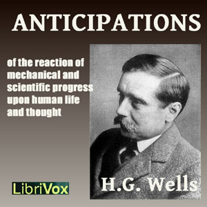 Anticipations by Wells, H. G.