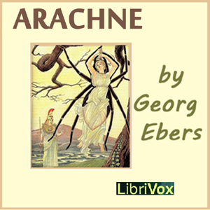 Arachne by Ebers, Georg