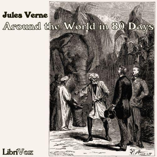Around the World in Eighty Days : Chapte... Volume Chapter 21 - Around The World in 80 D by Verne, Jules