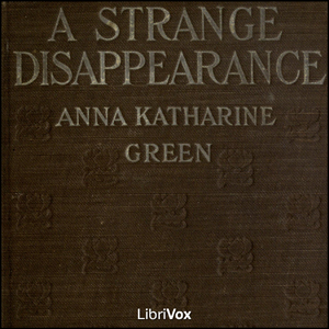 Strange Disappearance, A by Green, Anna Katharine