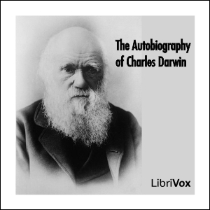 Autobiography of Charles Darwin, The by Darwin, Charles
