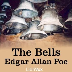 Bells, The by Poe, Edgar Allan