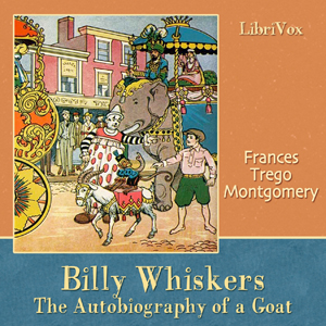 Billy Whiskers, the Autobiography of a G... by Montgomery, Frances Trego