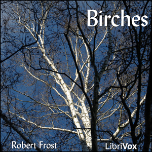 Birches by Frost, Robert