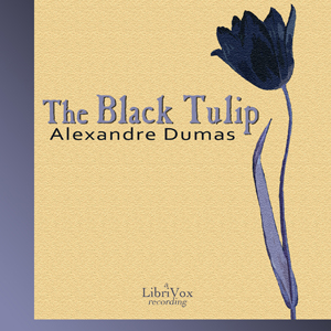 Black Tulip, The by Dumas, Alexandre