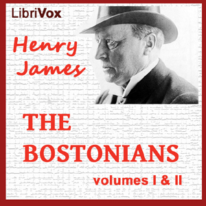 Bostonians, Vol. 1 & 2, The by James, Henry