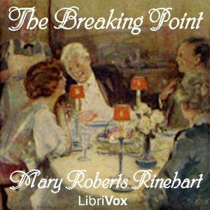 Breaking Point, The by Rinehart, Mary Roberts
