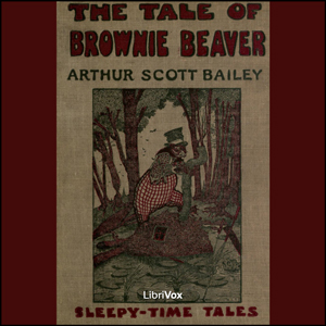 Tale of Brownie Beaver by Bailey, Arthur Scott